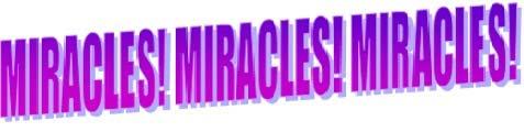 Miracles Miracles Miracles