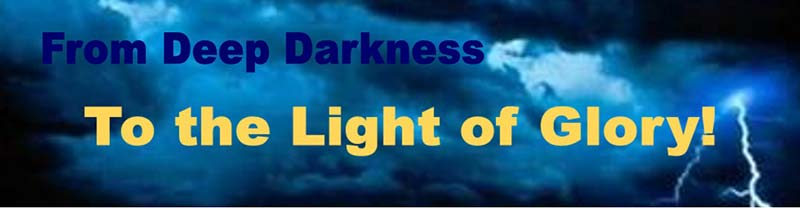 From Deep Darkness to Glory - Gill Ministries